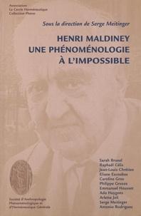 Serge Meitinger et  Collectif - Henri Maldiney. - Une phénoménologie à l'impossible.