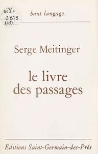 Serge Meitinger - Le Livre des passages.