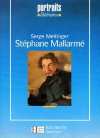 Serge Meitinger - Stéphane Mallarmé.