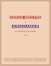 Serge Mestre - Ainadamar - La fontaine aux larmes.