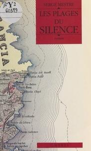 Serge Mestre - Les plages du silence.