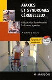 Serge Mesure et Roland Sultana - Ataxies et syndromes cérébelleux - Rééducation fonctionnelle, ludique et sportive.