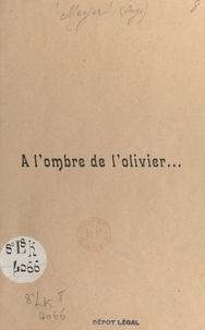 Serge Meyer - À l'ombre de l'olivier....