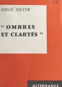 Serge Meyer - Ombres et clartés.