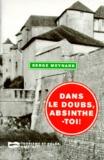Serge Meynard - Dans le Doubs, absinthe-toi !.