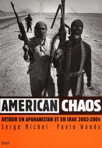 Serge Michel et Paolo Woods - American chaos - Retour en Irak et en Afghanistan 2002-2004.