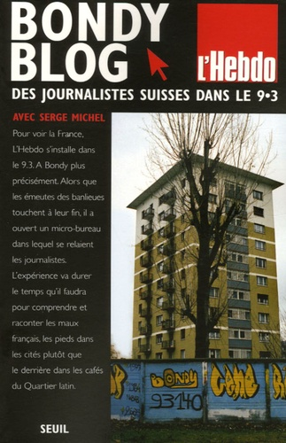 Serge Michel - Bondy Blog - Des journalistes suisses s'installent dans le 9.3.