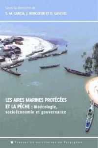 Les aires marines protégées et la pêche- Bioécologie, socioéconomie et gouvernance - Serge Michel Garcia | Showmesound.org