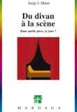 """Serge Minet - Du divan à la scène - """"Dans quelle pièce je joue ?""""."""