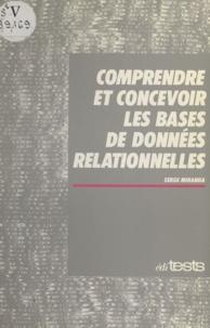 Serge Miranda - Comprendre et concevoir les bases de données relationnelles.