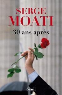 Serge Moati - 30 ans après.
