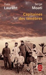 Serge Moati et Yves Laurent - Capitaine des Ténèbres.
