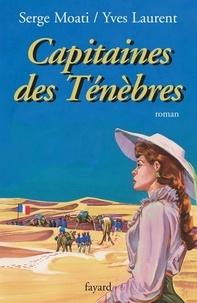 Serge Moati et Yves Laurent - Capitaines des Ténèbres.