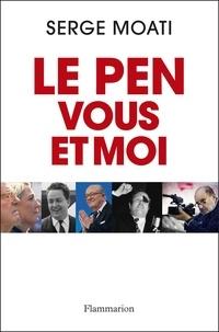 Serge Moati - Le Pen, vous et moi.
