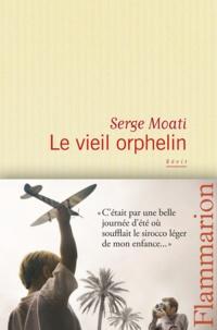 Serge Moati - Le vieil orphelin.