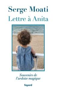 Serge Moati - Lettre à Anita.