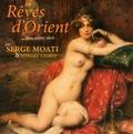 Serge Moati et Edwart Vignot - Rêves d'Orient - Mon musée idéal.