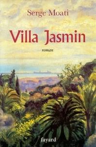 Serge Moati - Villa Jasmin.