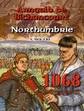 Serge Mogère - Arnauld de Bichancourt Tome 4 : Northumbrie - Juin-septembre 1068.
