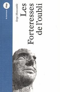 Serge Moncomble - Les Forteresses de l'oubli.