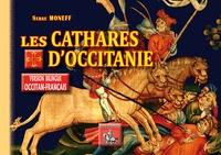 Serge Moneff - Les cathares d'Occitanie.
