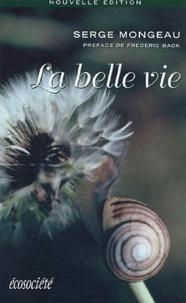 Serge Mongeau - La belle vie.
