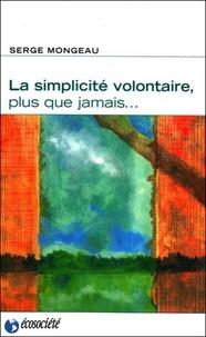 La simplicité volontaire, plus que jamais - Serge Mongeau pdf epub