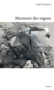 Serge Mongrain - Murmure des vagues.