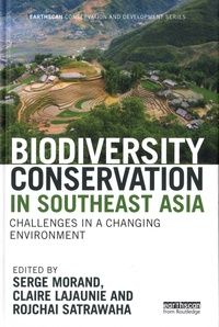 Serge Morand et Claire Lajaunie - Biodiversity Conservation in Southeast Asia - Challenges in a Changing Environment.