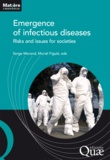 Serge Morand et Muriel Figuié - Emergence of infectious diseases - Risks and issues for societies.