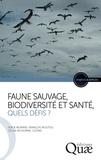 Serge Morand et François Moutou - Faune sauvage biodiversité et santé, quels défis ?.