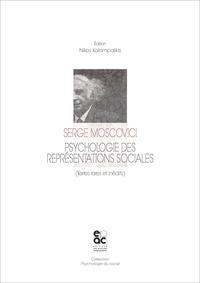Serge Moscovici - Psychologie des représentations sociales - Textes rares et inédits.