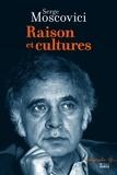 Serge Moscovici - Raison et cultures.