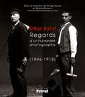 Serge Nègre et Sylvie Desachy - Arthur Batut - Regards d'un humaniste photographe (1846-1918).