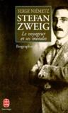 Serge Niémetz - Stefan Zweig - Le voyageur et ses mondes, biographie.