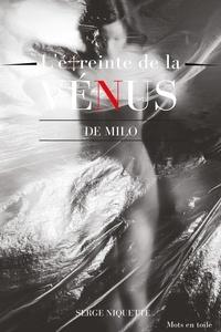 Serge Niquette - L'étreinte de la Vénus de Milo.
