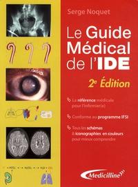 Serge Noquet - Le Guide médical de l'IDE.