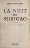Serge Ouvaroff et Claude Farrère - La nuit de Surigao.