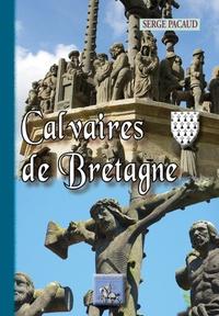 Serge Pacaud - Calvaires de Bretagne.