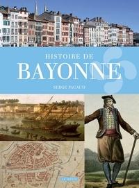 Serge Pacaud - Histoire de bayonne.