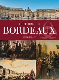 Serge Pacaud - Histoire de Bordeaux.