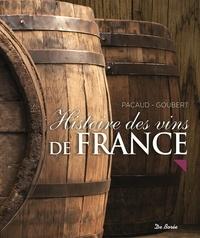 Serge Pacaud et Pascal Goubert - Histoire des vins de France.