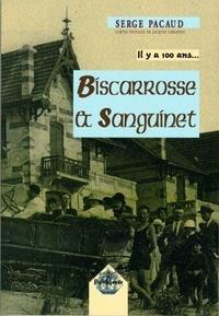 Serge Pacaud - Il y a 100 ans... Biscarros & Sanguinet.