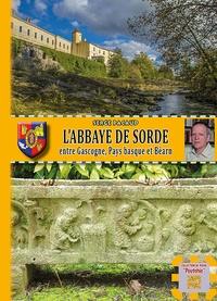 Serge Pacaud - L'abbaye de Sorde entre Gascogne, pays basque.