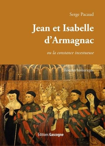 Serge Pacaud - La constance incestueuse d'Isabelle et Jean d'Armagnac.
