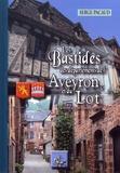 Serge Pacaud - Les bastides des départements de l'Aveyron et du Lot - Ardèche, Cantal, Gard, Lozère.