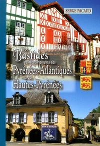 Serge Pacaud - Les bastides des départements des Pyrénées-Atlantiques & des Hautes-Pyrénées.