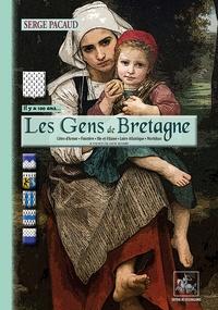 Serge Pacaud - Les Gens de Bretagne... il y a 100 ans à travers la carte postale.