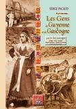 Serge Pacaud - Les gens de Guyenne & Gascogne... il y a 100 ans - Tome 2, La Gascogne.