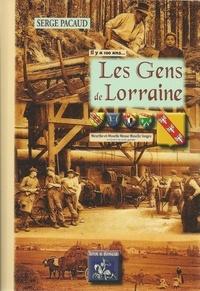 Serge Pacaud - Les gens de Lorraine - A travers la carte postale.